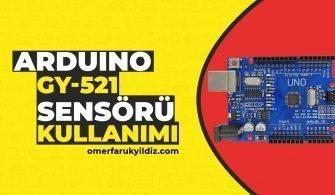 Arduino GY-521 Sensörü Kullanımı
