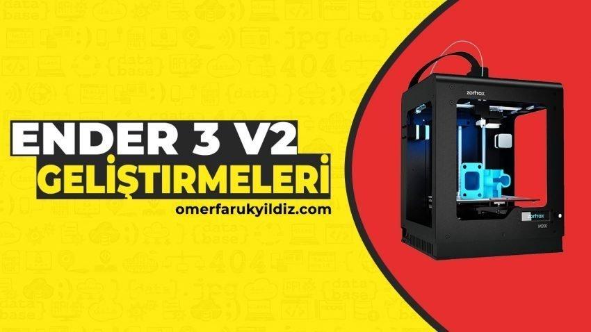 Ender 3 V2 Geliştirmeleri