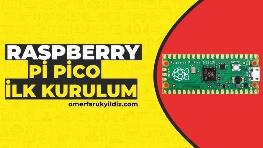 Raspberry Pico İlk Kurulum