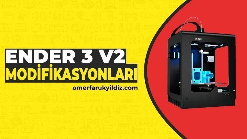 Ender 3 V2 Modifikasyonları